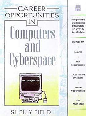 Career Opportunities in Computers and Cyberspace: A Comprehensive Guide to Exciting Careers Open to You in Computers or Computer-Related Fields 9780816037742