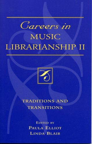 Careers in Music Librarianship II: Traditions and Transitions 9780810850040