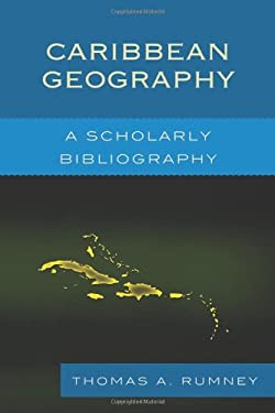 Caribbean Geography: A Scholarly Bibliography 9780810883031