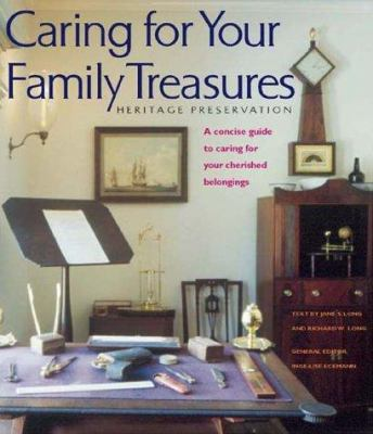 Caring for Your Family Treasures: Heritage Preservation 9780810929098