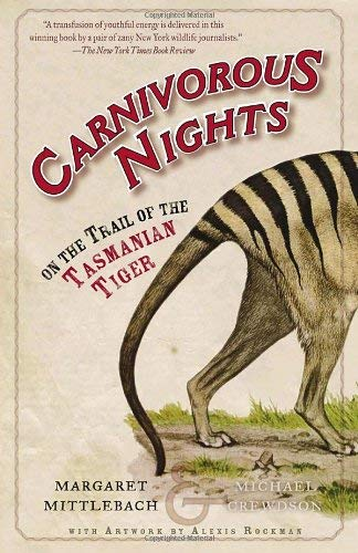 Carnivorous Nights: On the Trail of the Tasmanian Tiger 9780812967692