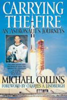 Carrying the Fire: An Astronaut's Journey 9780815410287