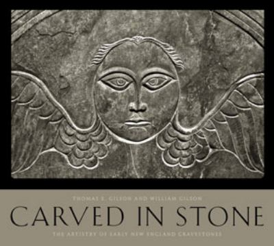 Carved in Stone: The Artistry of Early New England Gravestones 9780819573018