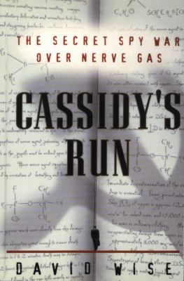 Cassidy's Run: The Secret Spy War Over Nerve Gas 9780812992632