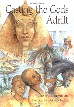 Casting the Gods Adrift: A Tale of Ancient Egypt 9780812626841