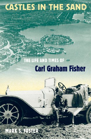 Castles in the Sand: The Life and Times of Carl Graham Fisher 9780813018096