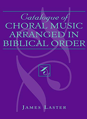 Catalogue of Choral Music Arranged in Biblical Order 9780810830714