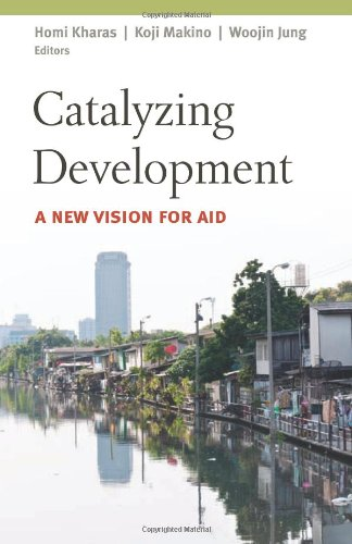 Catalyzing Development: A New Vision for Aid 9780815721338