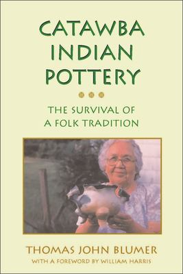 Catawba Indian Pottery: The Survival of a Folk Tradition 9780817350611