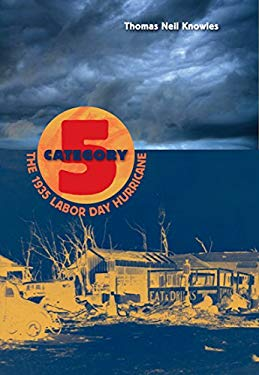Category Five: The 1935 Labor Day Hurricane 9780813033105