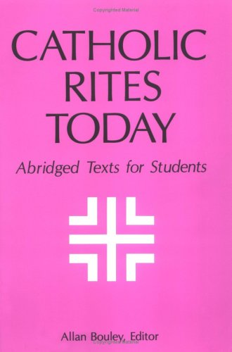 Catholic Rites Today: Abridged Texts for Students 9780814620328