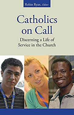 Catholics on Call: Discerning a Life of Service in the Church 9780814632703