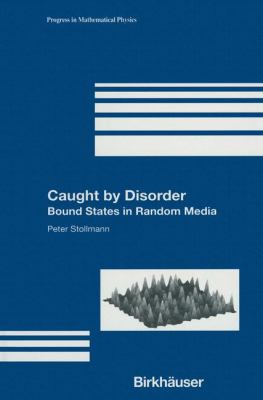 Caught by Disorder: Bound States in Random Media 9780817642105