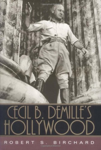 Cecil B. DeMille's Hollywood 9780813123240