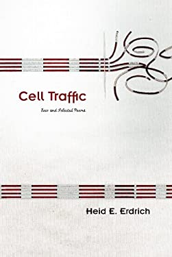 Cell Traffic: New and Selected Poems 9780816530083