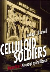 Celluloid Soldiers: Warner Bros. Campaign Against Nazism, 1934-1941 3441062