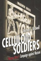 Celluloid Soldiers: The Warner Bros. Campaign Against Nazism 3445464