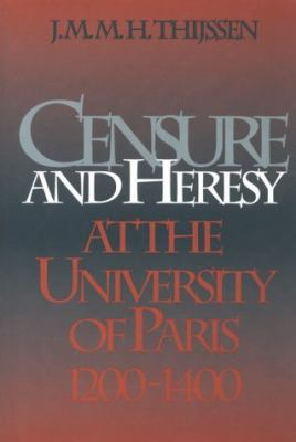 Censure and Heresy at the University of Paris, 1200-1400 9780812233186