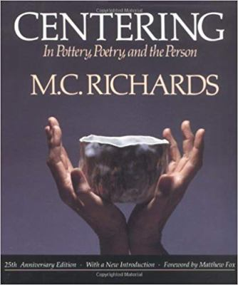 Centering in Pottery, Poetry, and the Person 9780819562005
