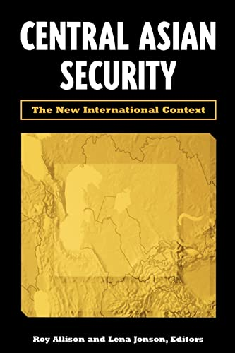 Central Asian Security: The New International Context 9780815701057