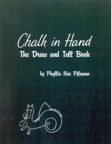 Chalk in Hand: The Draw and Tell Book 9780810819214