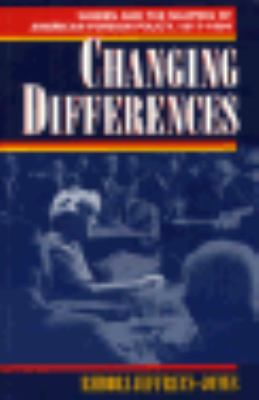 Changing Differences: Women and the Shaping of American Foreign Policy, 1917-1994 9780813521664