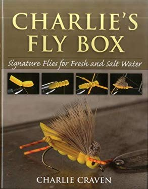 Charlie's Fly Box: Signature Flies for Fresh and Salt Water 9780811707329