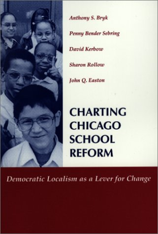 Charting Chicago School Reform: Democratic Localism as a Lever for Change 9780813366258