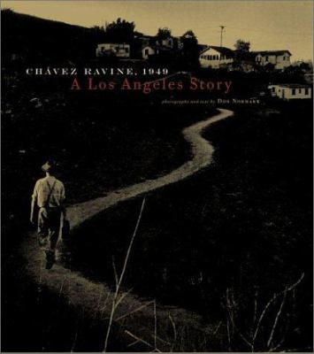 Chavez Ravine: 1949: A Los Angeles Story 9780811840576