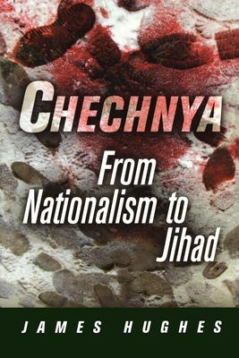 Chechnya: From Nationalism to Jihad 9780812220308