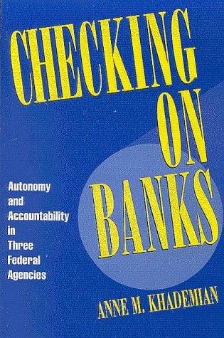 Checking on Banks: Autonomy and Accountability in Three Federal Agencies 9780815749226