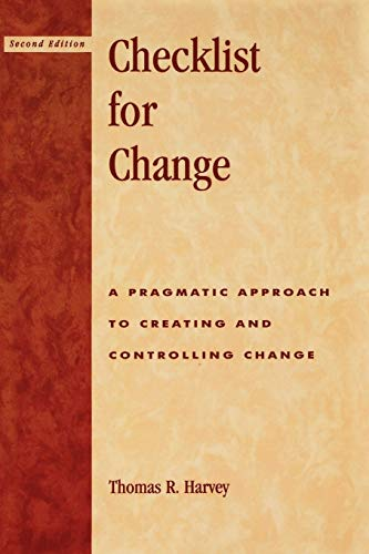 Checklist for Change: A Pragmatic Approach for Creating and Controlling Change 9780810842939