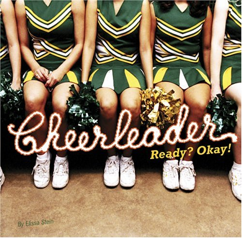 Cheerleader: Ready? Okay! 9780811841276