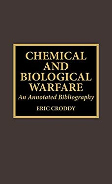 Chemical and Biological Warfare: An Annotated Bibliography 9780810832718