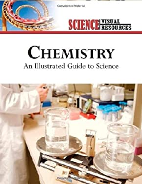 Chemistry: An Illustrated Guide to Science