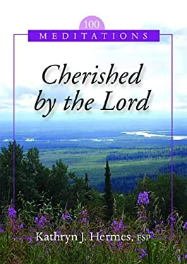 Cherished by the Lord: 100 Meditations 9780819816054