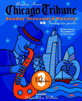 Chicago Tribune Sunday Crosswords, Volume 3 9780812934588
