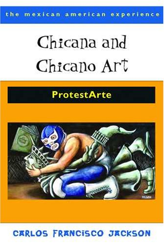 Chicana and Chicano Art: ProtestArte 9780816526475