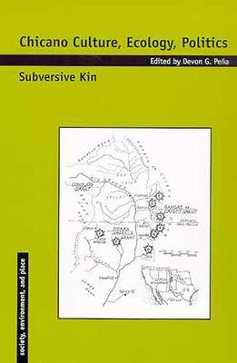 Chicano Culture, Ecology, Politics: Subversive Kin 9780816518739