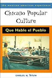 Chicano Popular Culture: Que Hable El Pueblo