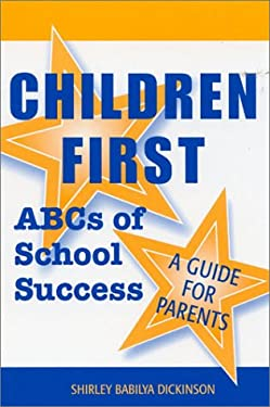 Children First: ABCs of School Success - A Guide for Parents 9780810840201