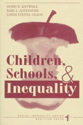 Children, Schools, and Inequality 9780813308319