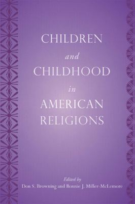 Children and Childhood in American Religions 9780813544816