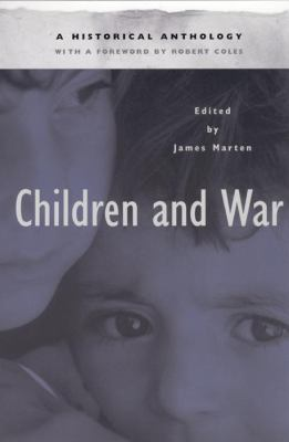 Children and War: A Historical Anthology 9780814756676