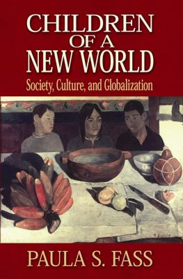 Children of a New World: Culture, Society, and Globalization 9780814727577