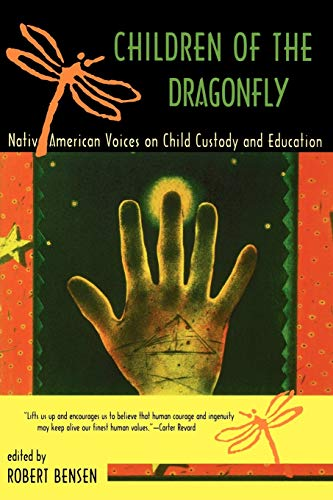 Children of the Dragonfly: Native American Voices on Child Custody and Education 9780816520138