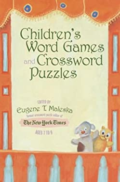 Children's Word Games and Crossword Puzzles, Ages 7-9, Volume 1 9780812935219