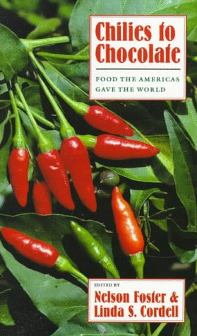 Chilies to Chocolate: Food the Americas Gave the World 9780816513246