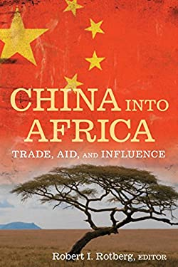 China Into Africa: Trade, Aid, and Influence 9780815775614