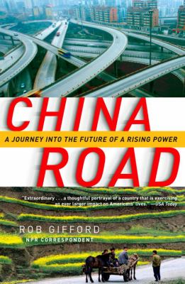 China Road: A Journey Into the Future of a Rising Power 9780812975246